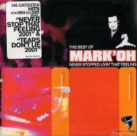 Mark 'Oh - The Best Of. Never Stopped Livin' That Feeling
