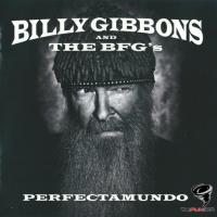 Billy Gibbons and BFG's - Perfectamundo