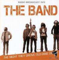 The Band - Radio Broadcast 1970. The Night They Drove Old Dixie Down