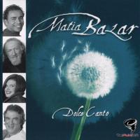 Matia Bazar - Dolce Canto