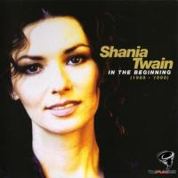 Shania Twain - In The Beginning 1989-1990