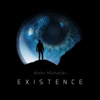 Aleks Michalski - Existence